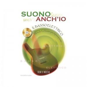 SUONO ANCH'IO: IL BASSO ELETTRICO + CD - METODO PER PRINCIPIANTI