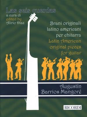 AUGUSTIN BARRIOS MANGORE' LAS SEIS CUERDAS BRANI ORIGINALI LATINO AMERICANI PER CHITARRA